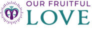 Our Fruitful Love